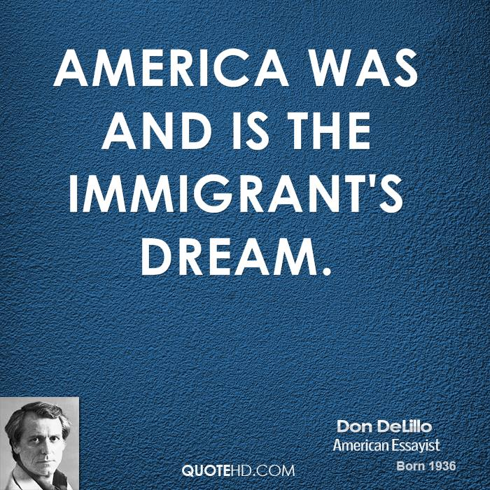 immigrants and the american dream In the wall street journal, onuora amobi writes that it's hard not to see amnesty for illegal immigrants as a betrayal of all those who were denied legal entry.